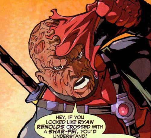 在漫畫Cable & Deadpool #2, 第十三頁中Cable問到Deadpool:「為甚麼一種病毒可以這樣改變人的外樣?」Deadpool回答:「當你像得像Ryan Reynolds與沙皮狗混合的話,你就會明白。」