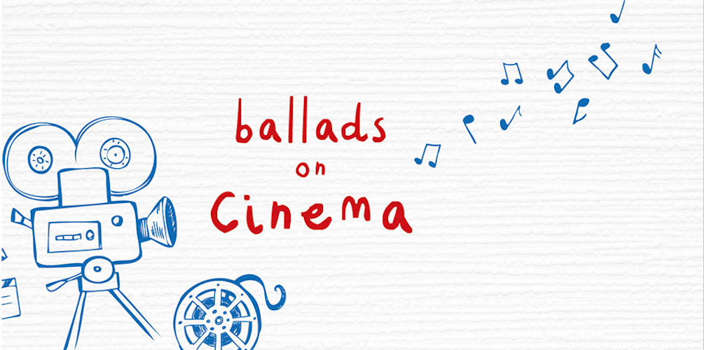 Ballads on Cinema Feature